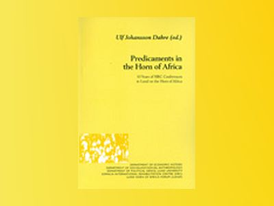Predicaments in the Horn of Africa av Ulf Johansson Dahre