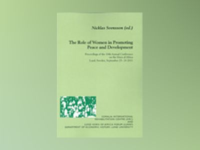 The Role of Women in Promoting Peace and Development av Nicklas Svensson