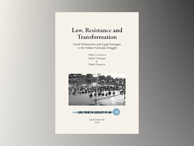 Law, resistance and transformation : social movements and legal strategies in the Indian Narmada struggle av Håkan Gustafsson