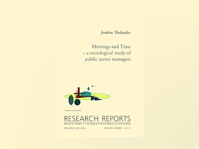 Meetings and Time - a sociological study of public sector managers av Joakim Thelander