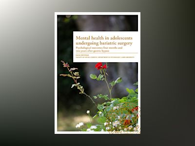 Mental Health in adolescents undergoing bariatric surgery av Kajsa Järvholm