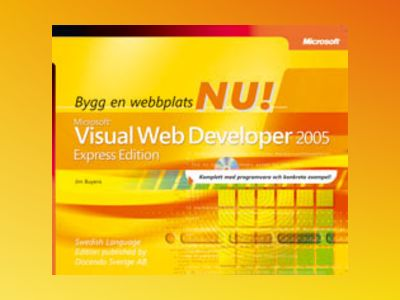 Bygg en webbplats nu! : Microsoft® Visual Web Developer 2005 : express edition av Jim Buyens