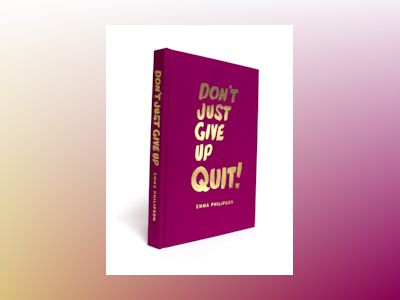 Don't Just Give Up - Quit! av Emma Philipson