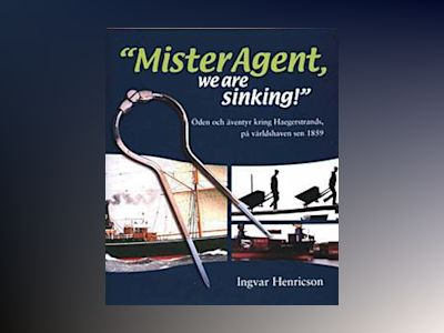 Mister Agent, we are sinking! av Ingvar Henricsson