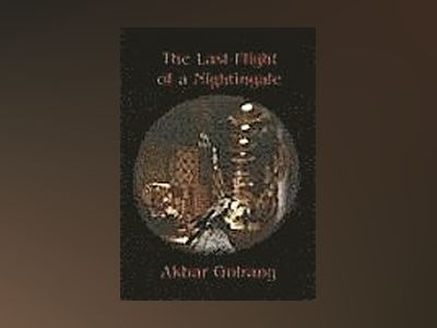 The last flight of a nightingale av Akbar Golrang