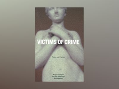 Victims of Crime – Theory and Practice av Magnus Lindgren