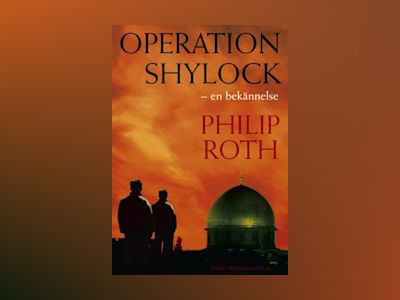 Operation Shylock av Philip Roth