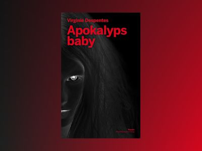 Apokalyps baby av Virginie Despentes