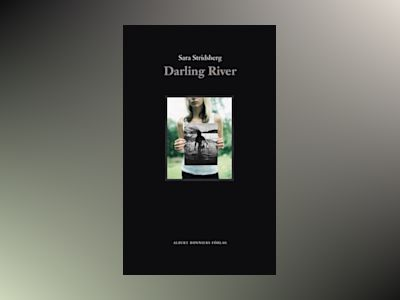 Darling River av Sara Stridsberg