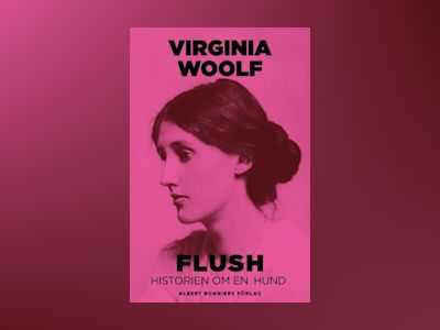 Flush : historien om en hund av Virginia Woolf