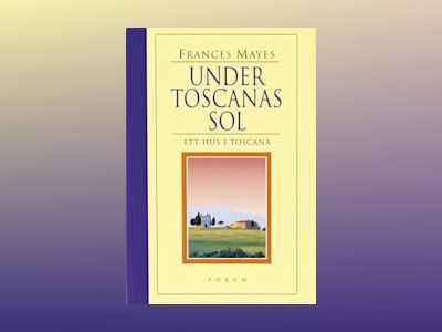 Under Toscanas sol av Frances Mayes
