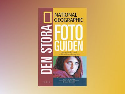 National Geographic. Den stora fotoguiden av Peter K. Burian
