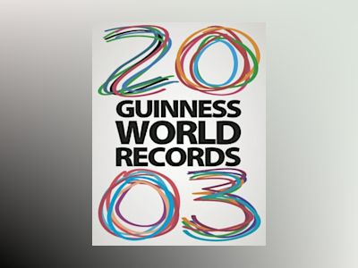 Guinness Rekordbok 2003 av Ltd. Guinness World Records