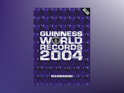 Guinness Rekordbok 2004 av Ltd. Guinness World Records