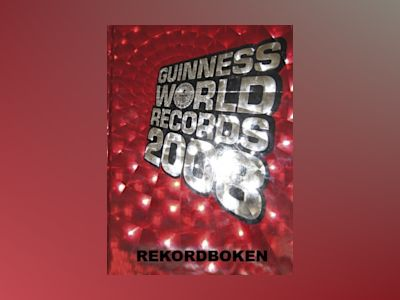 Guinness world records : rekordboken. 2008 av Ltd. Guinness World Records
