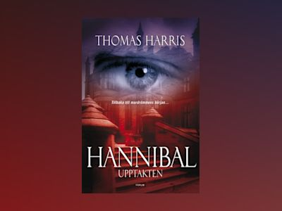 Hannibal : upptakten av Thomas Harris