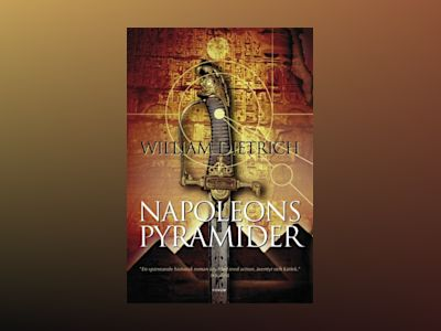 Napoleons pyramider av William Dietrich