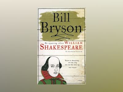 På spaning efter William Shakespeare : en kortfattad historik av Bill Bryson