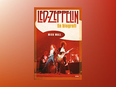 Led Zeppelin : en biografi av Mick Wall