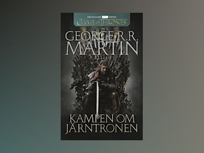 Game of thrones - Kampen om Järntronen av George R. R. Martin