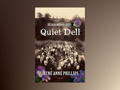 Historien om Quiet Dell av Jayne Anne Phillips