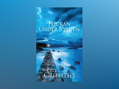 Flickan under jorden av Elly Griffiths