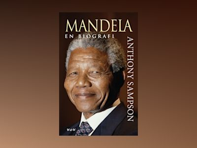 Mandela : en biografi av Anthony Sampson