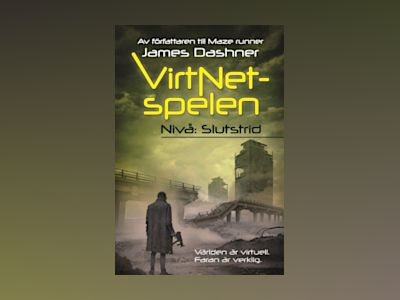 VirtNet-spelen. Nivå: slutstrid av James Dashner