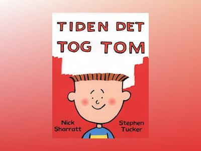 Tiden det tog Tom av Nick Sharratt