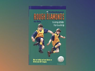 Rough Diamonds 7: Vinna eller försvinna av Alan Gibbons
