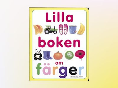 Lilla boken om färger av Kindersley Ltd. Dorling