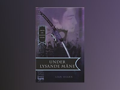 Under lysande måne av Lian Hearn