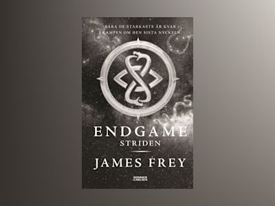 Endgame. Striden av James Frey