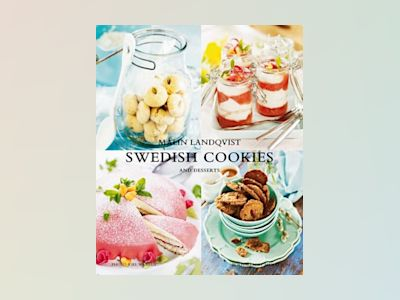Swedish cookies and desserts av Malin Landqvist