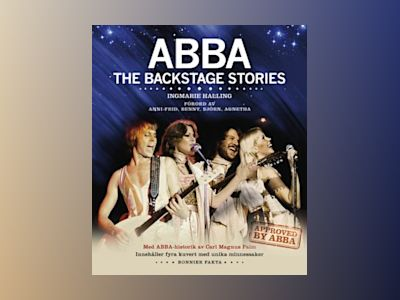 ABBA The Backstage stories (svensk) av Ingmarie Halling