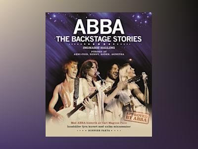 ABBA The Backstage stories  av Ingmarie Halling