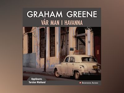 Vår man i Havanna av Graham Greene