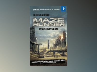 Maze runner. I vansinnets öken av James Dashner