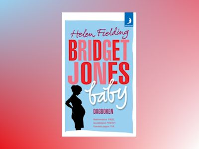 Bridget Jones baby : dagboken av Helen Fielding