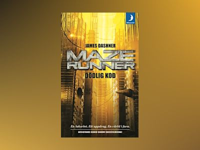 Maze runner. Dödlig kod av James Dashner