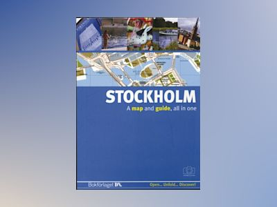 Stockholm (engelsk) : A map and a guide, all in one av Johan Tell