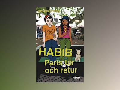Habib. Paris tur och retur av Douglas Foley