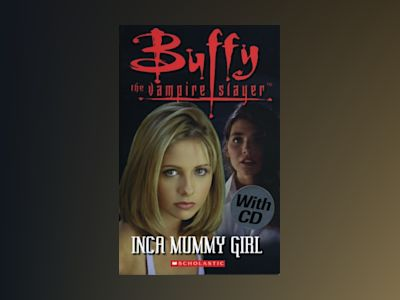Buffy the vampire slayer – Inca mummy girl inkl. cd av Readers Scholastic