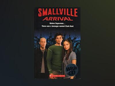 Smallville Arrival inkl. cd av Readers Scholastic