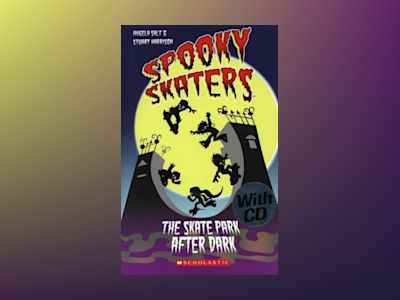 Spooky Skaters The skate park after dark av Readers Scholastic