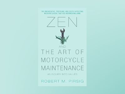 Zen and the Art of Motorcycle Maintenance av Robert M Pirsig