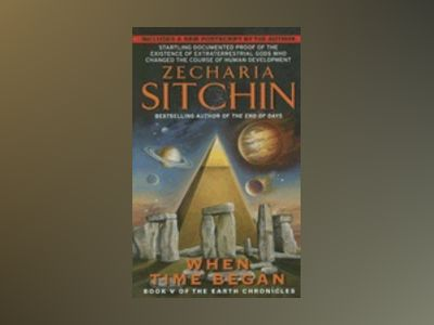 When Time Began: Book V Of The Earth Chronicles (M) (New Edition) av Zecharia Sitchin