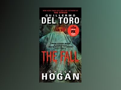 The Fall - Strain trilogy 3 av Chuck Hogan