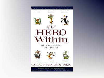 Hero within - six archetypes we live by (revised & expanded edition) av Carol S. Pearson