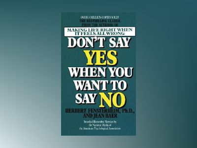 Don't Say Yes When You Want to Say No av Herbert Phd Fensterheim